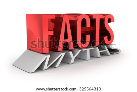 Facts instead of Myths 3d word concept over white - stock photo