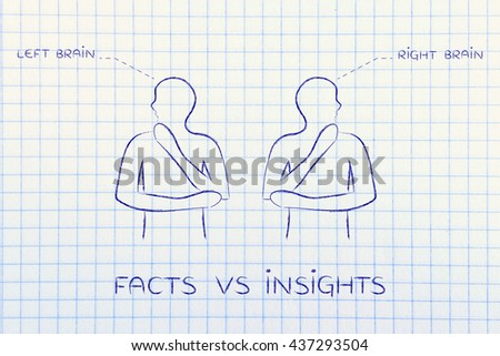 facts vs insights: people looking towards opposite directions with captions left and right brain - stock photo