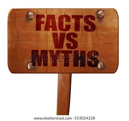 facts vs myths, 3D rendering, text on wooden sign