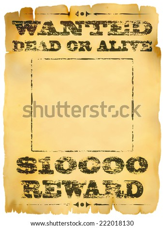 Faded old wanted dead or alive poster  - stock photo