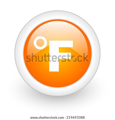 fahrenheit orange glossy web icon on white background  - stock photo