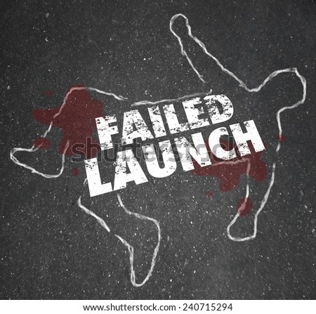 Failed Launch words on a chalk outline of a dead body to illustrate an unsuccessful new business or copmany startup - stock photo