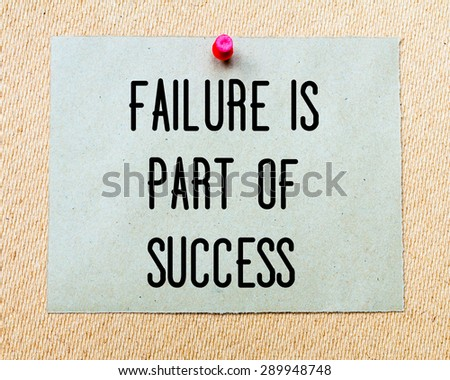 Failure is Part Of Success  written on paper note pinned with red thumbtack on wooden board. Motivation conceptual Image - stock photo