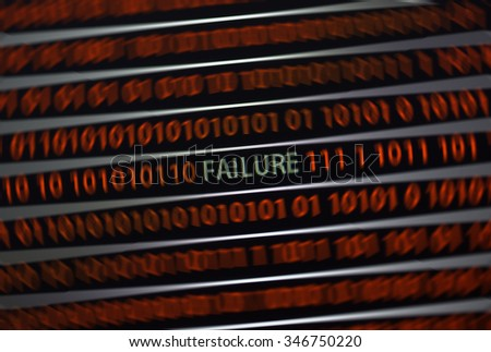 Failure text is on the screen. The word is in green and ones and zeros are in red. There is a blur effect applied to the image to emphasize the failure word. - stock photo