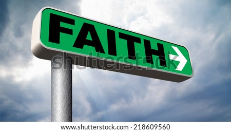 faith and trust pray to god and follow jesus and the holy bible road sign arrow - stock photo