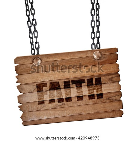 faith, 3D rendering, wooden board on a grunge chain