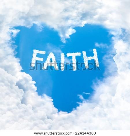 faith word inside love cloud heart shape blue sky background only - stock photo