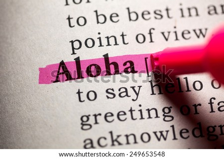 Fake Dictionary, Dictionary definition of the word aloha. - stock photo