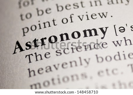 Fake Dictionary, Dictionary definition of the word Astronomy.