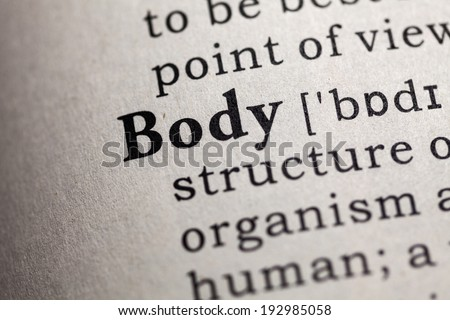 Fake Dictionary, Dictionary definition of the word body.
