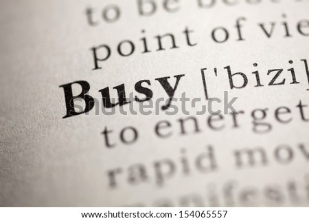 Fake Dictionary, Dictionary definition of the word Busy.
