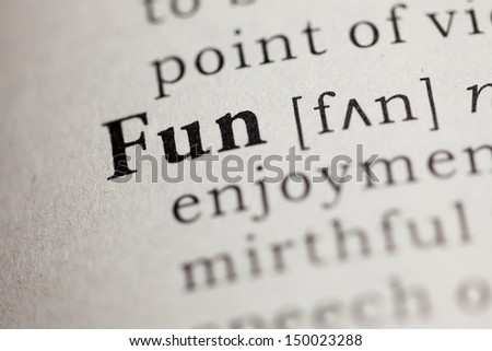 Fake Dictionary, Dictionary definition of the word Fun.
