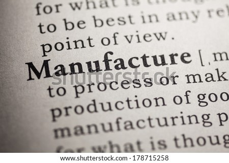 Fake Dictionary, Dictionary definition of the word manufacture.