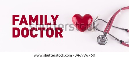 FAMILY DOCTOR concept with stethoscope and heart shape - stock photo