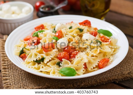 Farfalle Pasta - Caprese salad with tomato, mozzarella and basil