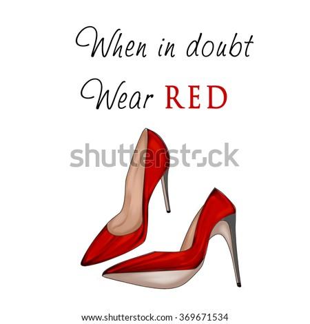 Fashion Illustration - Funny Quotation on White background and stiletto shoes - stock photo