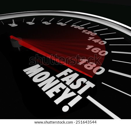 Fast Money words on speedometer to illustrate quick action and results in earning riches and wealth in investments, job or work - stock photo