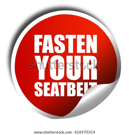 fasten your seatbelt, 3D rendering, a red shiny sticker - stock photo