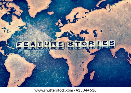 FEATURE STORIES on grunge world map