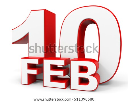 February 10. 3d text on white background. Illustration.