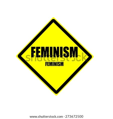 Feminism black stamp text on yellow backgroud