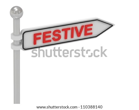 FESTIVE arrow sign with letters on isolated white background