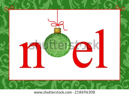 Festive Christmas greeting with the word Noel in red and the O formed by a green ornament - stock photo