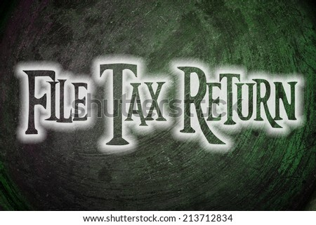 File Tax Return Concept text on background