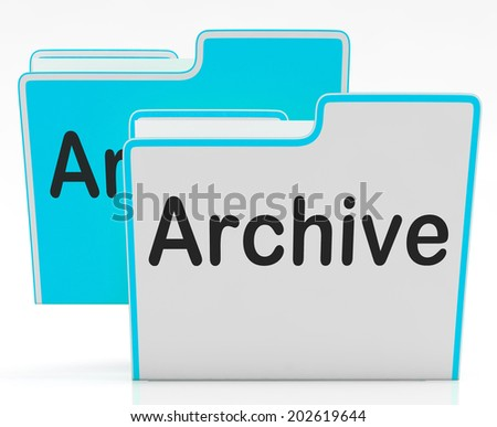 Files Archive Indicating Administration Archives And Organization