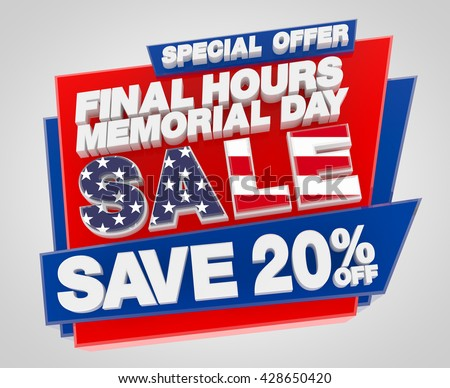 FINAL HOURS MEMORIAL DAY SALE SAVE 20 SPECIAL OFFER, Sale background, Big sale, Sale tag, Sale poster, Banner Design  illustration 3D rendering