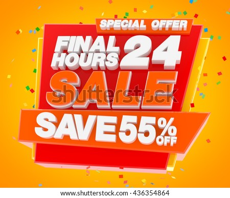 FINAL 24 HOURS SALE SAVE 55 % SPECIAL OFFER, Sale background, Big sale, Sale tag, Sale poster, Banner Design  illustration 3D rendering