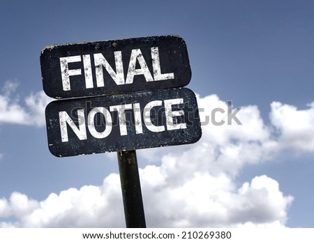 Final Notice sign with clouds and sky background  - stock photo