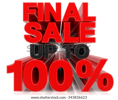 FINAL SALE UP TO 100% word on white background 3d rendering