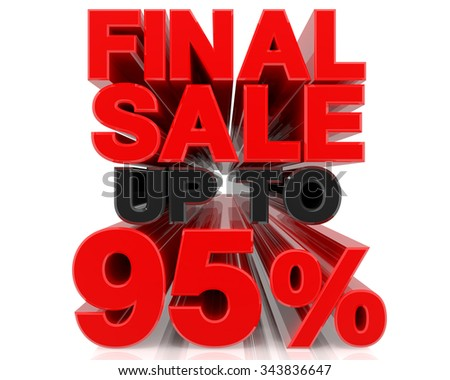 FINAL SALE UP TO 95% word on white background 3d rendering