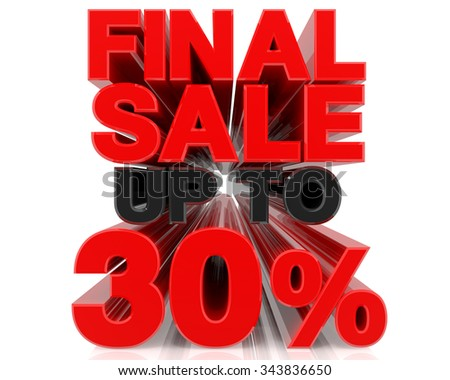 FINAL SALE UP TO 30% word on white background 3d rendering