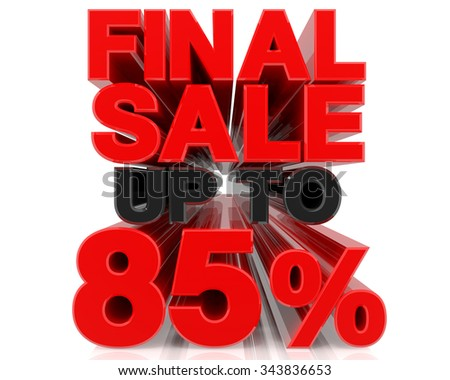 FINAL SALE UP TO 85% word on white background 3d rendering