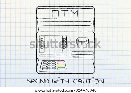 finance and banking services: design of an atm bank with text Spend with caution