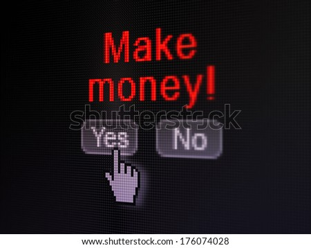Finance concept: buttons yes and no with pixelated word Make Money! and Hand cursor on digital computer screen, selected focus 3d render - stock photo