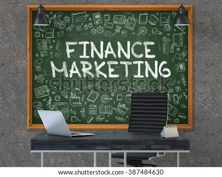 Finance Marketing - Handwritten Inscription by Chalk on Green Chalkboard with Doodle Icons Around. Business Concept in the Interior of a Modern Office on the Dark Old Concrete Wall Background. 3D. - stock photo