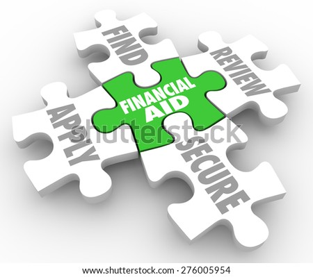 Financial Aid words on puzzle pieces with the steps involved including find, apply, review and secure money assistance or help in paying college or education costs and tuition - stock photo