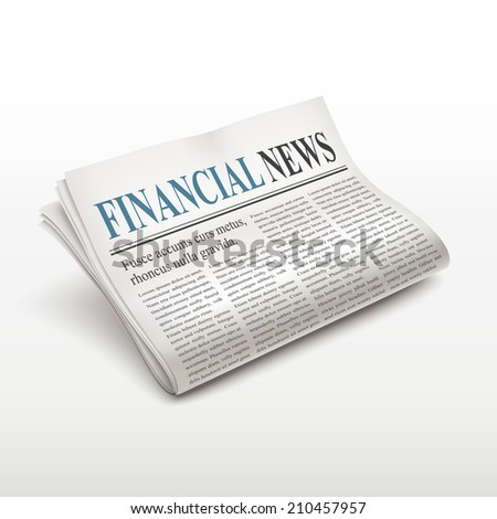 financial news words on newspaper over white background