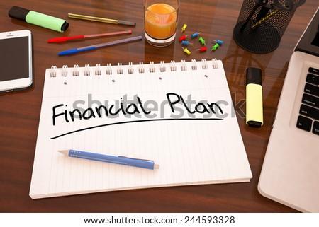 Financial Plan - handwritten text in a notebook on a desk - 3d render illustration. - stock photo