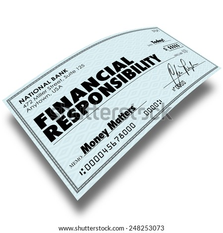 Financial Responsibility words on a check as payment of money owed such as bills, mortgage or credit card debt