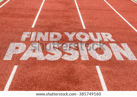 Find Your Passion written on running track