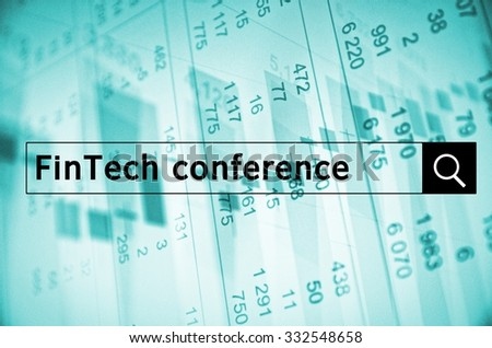 FinTech Conference written in search bar with the financial data visible in the background. - stock photo