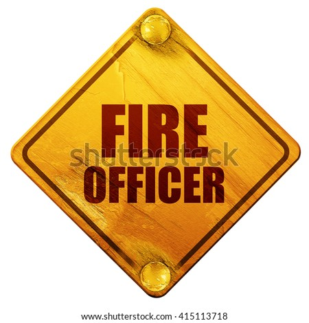 fire officer, 3D rendering, isolated grunge yellow road sign - stock photo