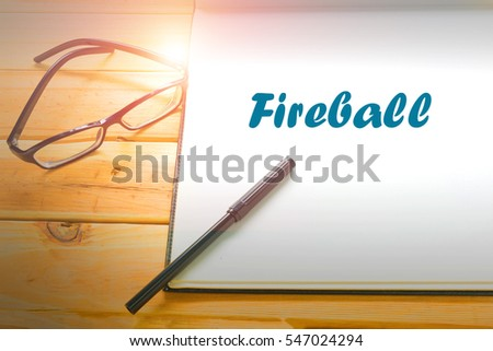 fireball essay Papers an improved model the fireball becomes buoyant and lifts off the ground as the heat of the fire vaporizes liquid droplets and increases the bulk.