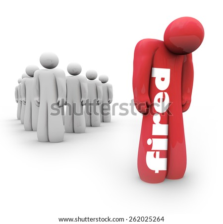 Fired word on a red 3d person who is laid or cast off from business, company or organization and is now unemployed, sad, isolated, depressed and alone - stock photo