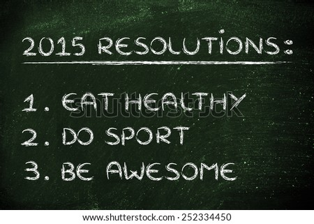 fitness lifestyle: list of new year's resolutions about eating healthy and keeping fit