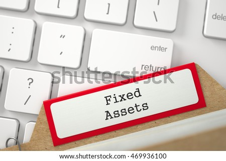 Fixed Assets written on Red Folder Register on Background of White PC Keypad. Close Up View. Selective Focus. 3D Rendering.